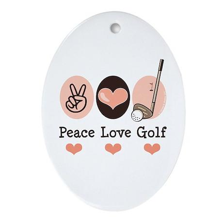 Peace Love Golf Golfing Oval Ornament