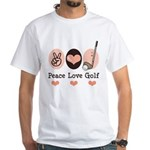 Peace Love Golf Golfing White T-Shirt