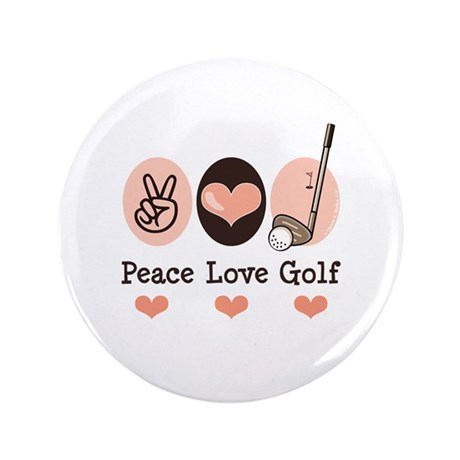 "Peace Love Golf Golfing 3.5"" Button"