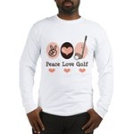 Peace Love Golf Golfing Long Sleeve T-Shirt