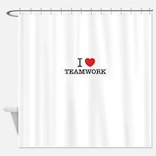 I Love TEAMWORK Shower Curtain