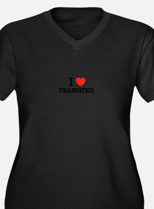 I Love TEAMSTER Plus Size T-Shirt