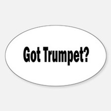 Got Trumpet? Oval Decal