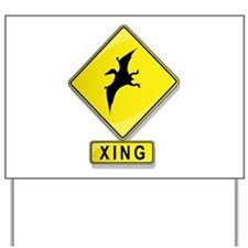 Pterodactyl XING Yard Sign