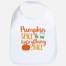 Pumpkin Spice and Everything Nice Bib