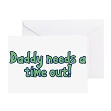 Time Out Dad Greeting Card