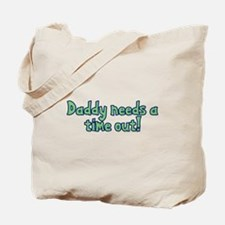Time Out Dad Tote Bag