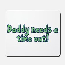 Time Out Dad Mousepad