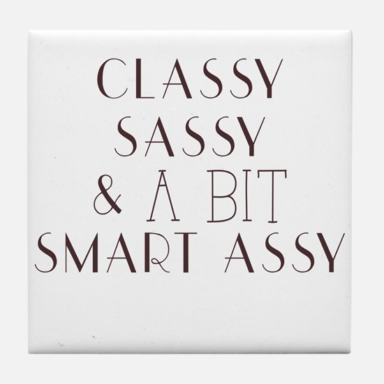 Classy Sassy and A Bit Smart Assy Tile Coaster