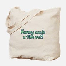 Time Out Mom Tote Bag