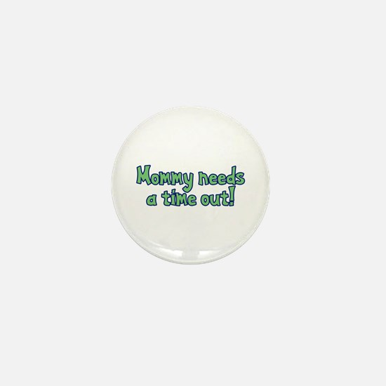 Time Out Mom Mini Button