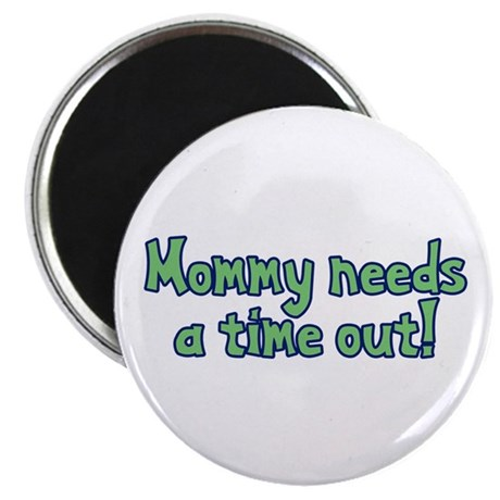 Time Out Mom Magnet