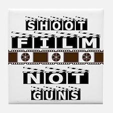 Shoot film, not guns Tile Coaster