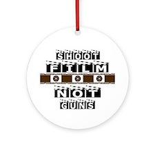 Shoot film, not guns Ornament (Round)