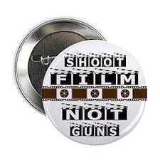 """Shoot film, not guns 2.25"""" Button"""