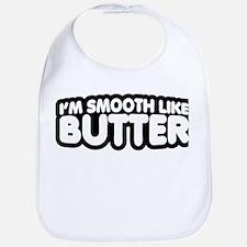 Im Smooth Like Butter Bib