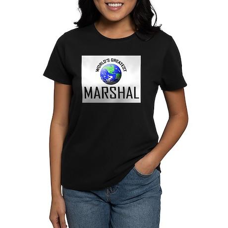World's Greatest MARSHAL Women's Dark T-Shirt