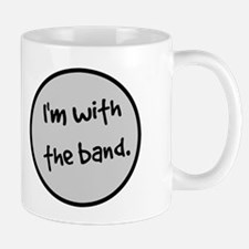 I'm With the Band. Mugs