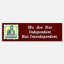 Independent/Interdependent Bumper Bumper Bumper Sticker