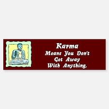 Karma Means Bumper Bumper Bumper Sticker