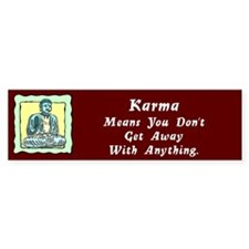 Karma Means Bumper Bumper Sticker