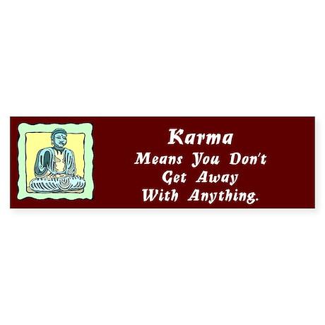 Karma Means Bumper Sticker