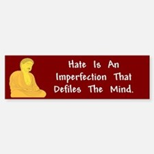 Hate Defiles Bumper Bumper Bumper Sticker