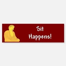 Sit Happens Bumper Bumper Bumper Sticker