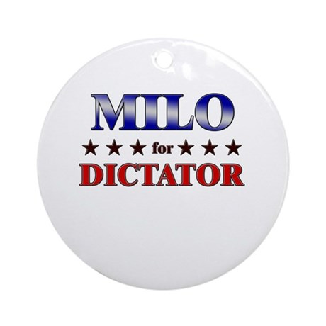 MILO for dictator Ornament (Round)