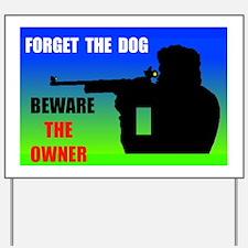 BEWARE OWNER Yard Sign