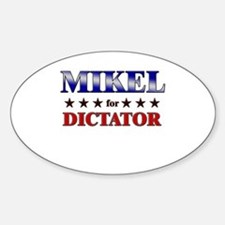 MIKEL for dictator Oval Decal