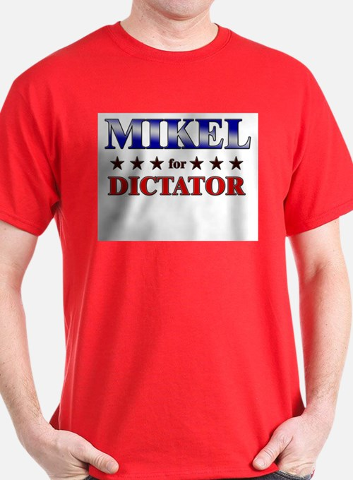 MIKEL for dictator T-Shirt