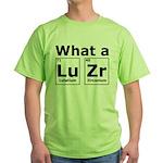 What A LuZr Green T-Shirt