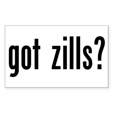 Got Zills? Rectangle Sticker