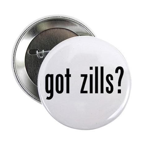 """Got Zills? 2.25"""" Button (100 pack)"""