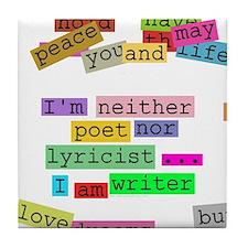 I am writer Tile Coaster