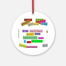 I am writer Ornament (Round)