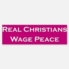 Real Christians Wage Peace Bumper Bumper Bumper Sticker