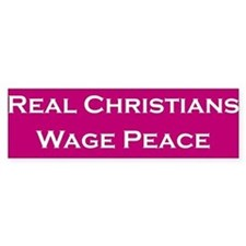 Real Christians Wage Peace Bumper Bumper Sticker