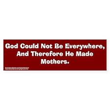 God & Mothers Bumper Bumper Sticker