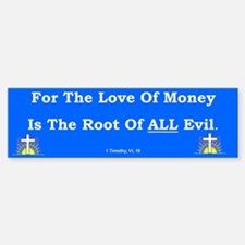 The Love Of Money #2 Bumper Bumper Bumper Sticker