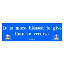 More Blessed To Give Bumper Bumper Sticker