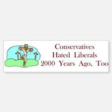 Conservatives Hated Bumper Bumper Bumper Sticker