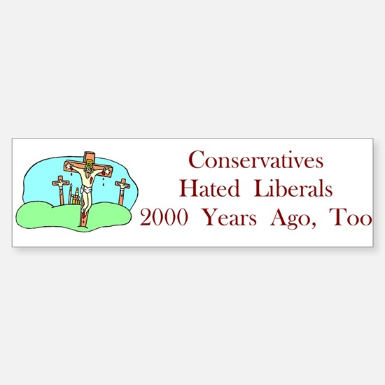 Conservatives Hated Bumper Bumper Bumper Sticker
