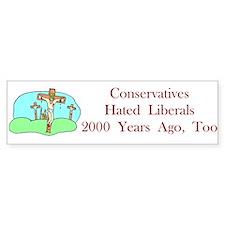Conservatives Hated Bumper Bumper Sticker