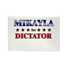 MIKAYLA for dictator Rectangle Magnet