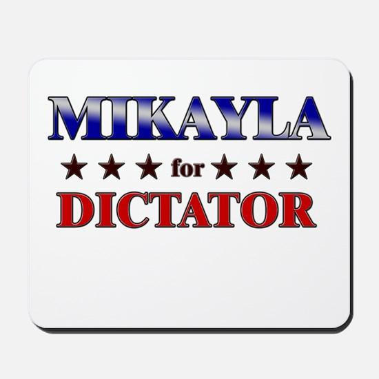 MIKAYLA for dictator Mousepad