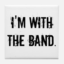 I'm With the Band. Tile Coaster
