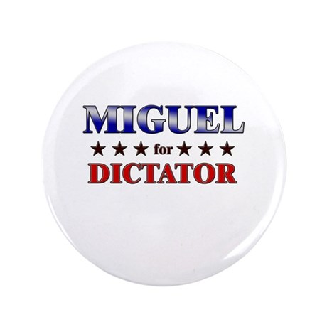 """MIGUEL for dictator 3.5"""" Button"""