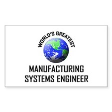 World's Greatest MANUFACTURING SYSTEMS ENGINEER St